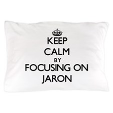 Keep Calm by focusing on on Jaron Pillow Case