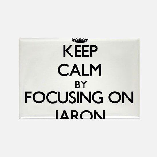 Keep Calm by focusing on on Jaron Magnets