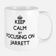 Keep Calm by focusing on on Jarrett Mugs