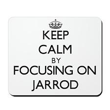 Keep Calm by focusing on on Jarrod Mousepad