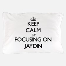 Keep Calm by focusing on on Jaydin Pillow Case