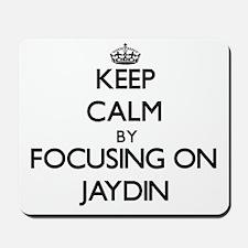 Keep Calm by focusing on on Jaydin Mousepad