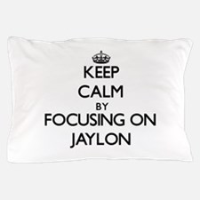 Keep Calm by focusing on on Jaylon Pillow Case