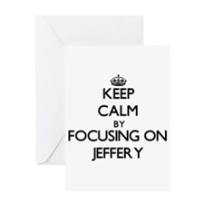 Keep Calm by focusing on on Jeffery Greeting Cards