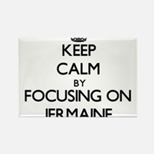 Keep Calm by focusing on on Jermaine Magnets