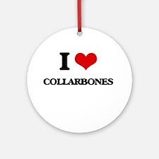 I love Collarbones Ornament (Round)