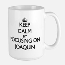 Keep Calm by focusing on on Joaquin Mugs