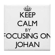 Keep Calm by focusing on on Johan Tile Coaster