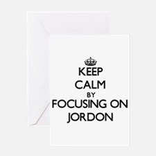 Keep Calm by focusing on on Jordon Greeting Cards