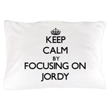 Keep Calm by focusing on on Jordy Pillow Case