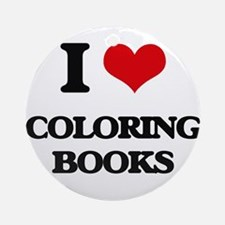 I love Coloring Books Ornament (Round)