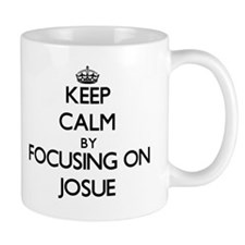 Keep Calm by focusing on on Josue Small Mug
