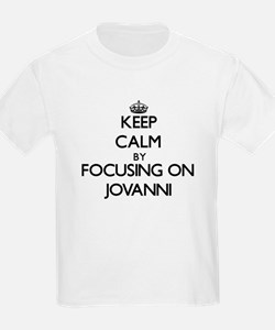 Keep Calm by focusing on on Jovanni T-Shirt