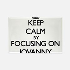 Keep Calm by focusing on on Jovanny Magnets