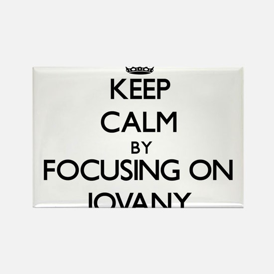 Keep Calm by focusing on on Jovany Magnets