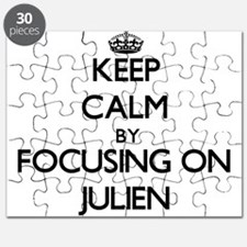 Keep Calm by focusing on on Julien Puzzle
