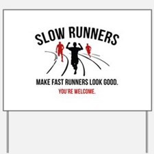 Slow Runners Yard Sign