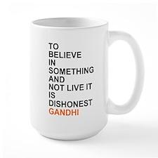 Gandhi Quote: To Believe In Something... Mugs