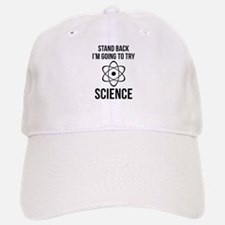 I'm Going To Try Science Baseball Baseball Cap