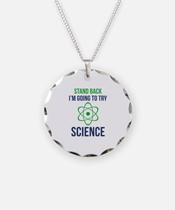 I'm Going To Try Science Necklace