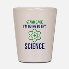 I'm Going To Try Science Shot Glass