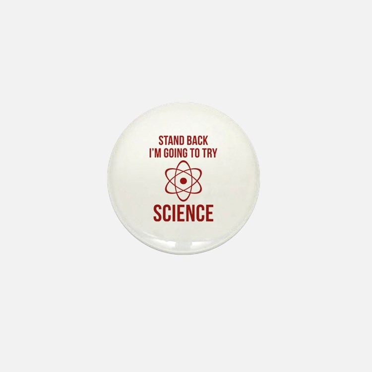 I'm Going To Try Science Mini Button
