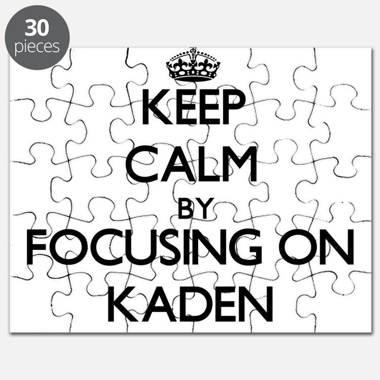 Keep Calm by focusing on on Kaden Puzzle
