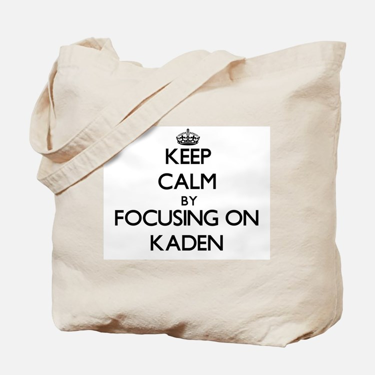 Keep Calm by focusing on on Kaden Tote Bag