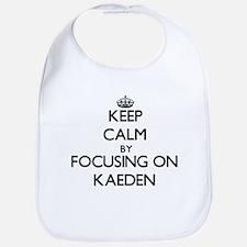 Keep Calm by focusing on on Kaeden Bib