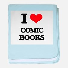 I love Comic Books baby blanket