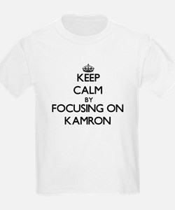 Keep Calm by focusing on on Kamron T-Shirt