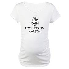 Keep Calm by focusing on on Kars Shirt