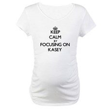 Keep Calm by focusing on on Kase Shirt