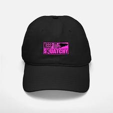 Keep it squatchy Pink Baseball Hat