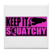 Keep it squatchy Pink Tile Coaster