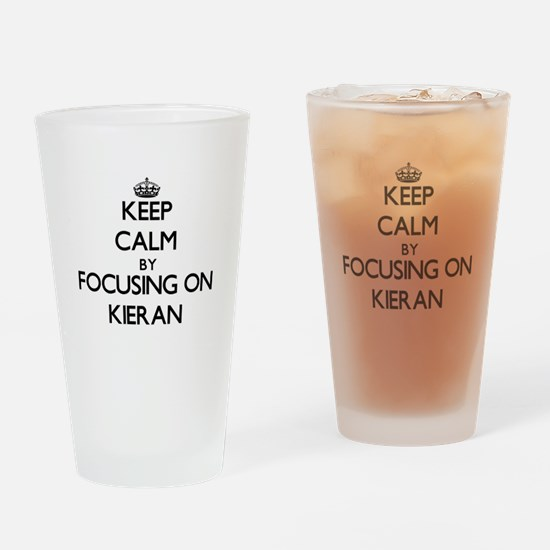 Keep Calm by focusing on on Kieran Drinking Glass