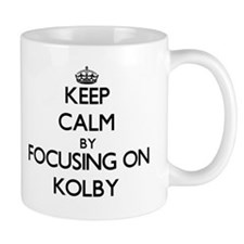 Keep Calm by focusing on on Kolby Mugs