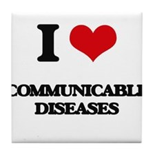 I love Communicable Diseases Tile Coaster