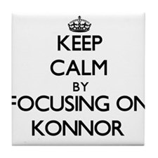 Keep Calm by focusing on on Konnor Tile Coaster