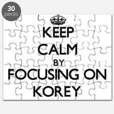 Keep Calm by focusing on on Korey Puzzle