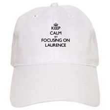Keep Calm by focusing on on Laurence Baseball Cap