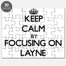 Keep Calm by focusing on on Layne Puzzle