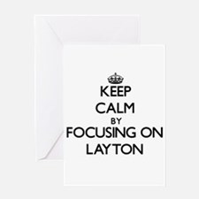 Keep Calm by focusing on on Layton Greeting Cards