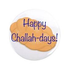 """Happy Challah-days! 3.5"""" Button"""
