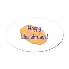 Happy Challah-days! Oval Car Magnet