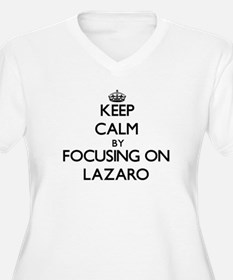 Keep Calm by focusing on on Laza Plus Size T-Shirt