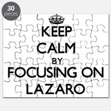 Keep Calm by focusing on on Lazaro Puzzle