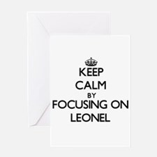Keep Calm by focusing on on Leonel Greeting Cards