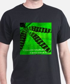 Creatures which glow I must search for! T-Shirt