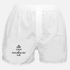 Keep Calm by focusing on on Luis Boxer Shorts